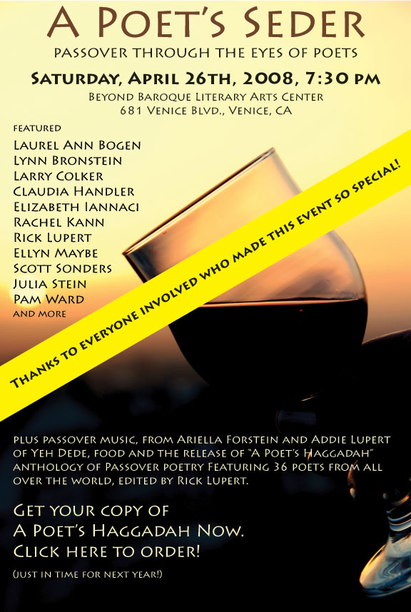 A Poet's Seder.  April 26, 7:30 pm.  Beyond Baroque in Venice, CA